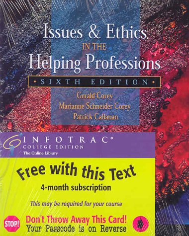 Issues and Ethics in the Helping Professions (with Infotrac) 6th Edition