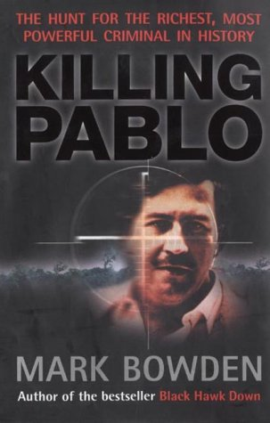 Killing Pablo: The Hunt for the World's Richest, Most Powerful Criminal in History