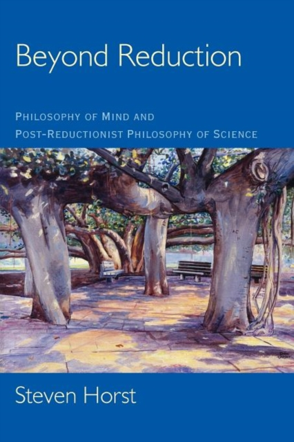 Beyond Reduction: Philosophy of Mind and Post-Reductionist Philosophy of Science