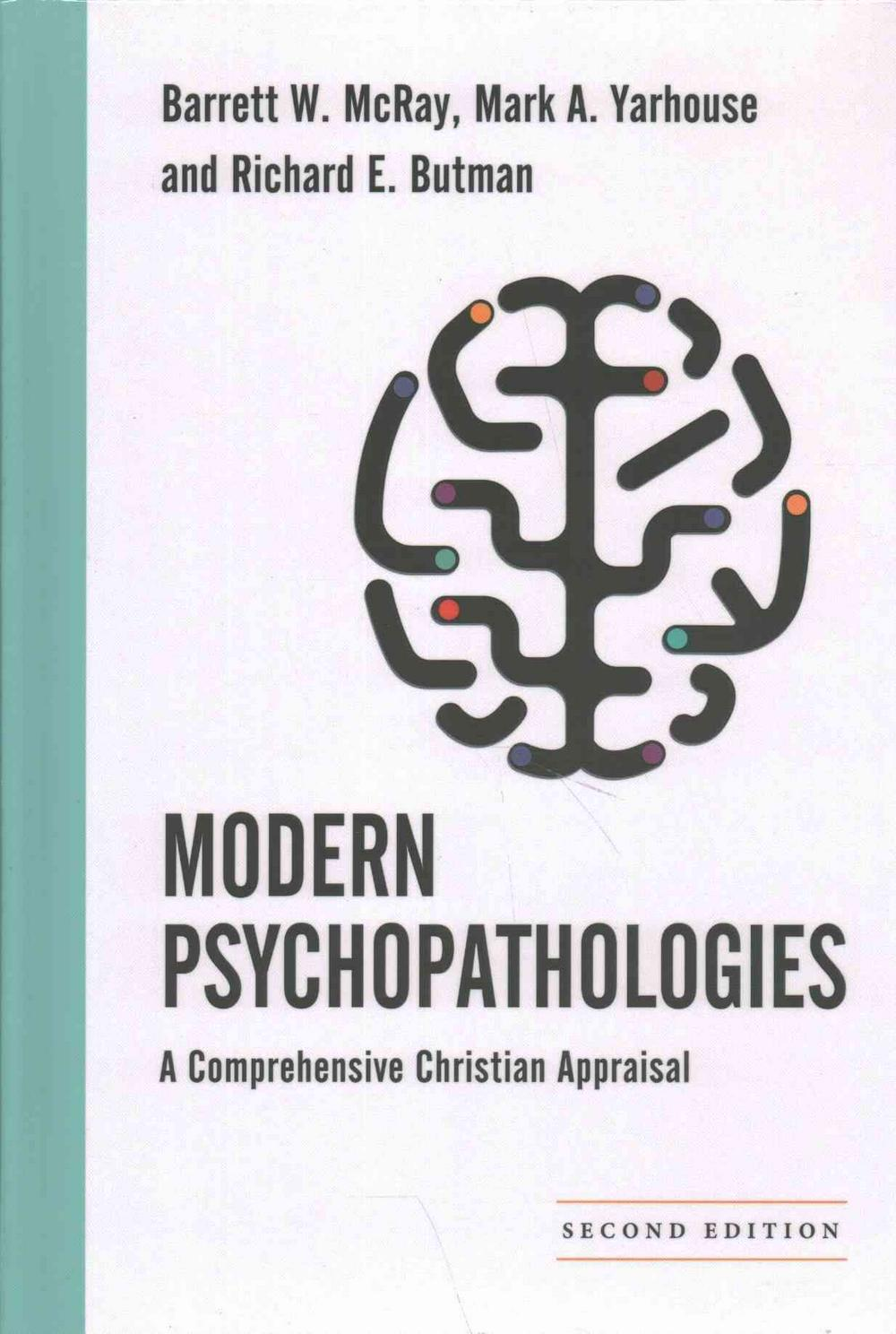 Modern PsychopathologiesA Comprehensive Christian Appraisal