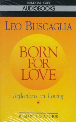 essays on living loving learning by leo buscaglia