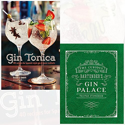 Gin Tonica and The Curious Bartender's Gin Palace 2 Books Collection Set - 40 recipes for Spanish-style gin and tonic cocktails by David T Smith, ISBN: 9789123622276