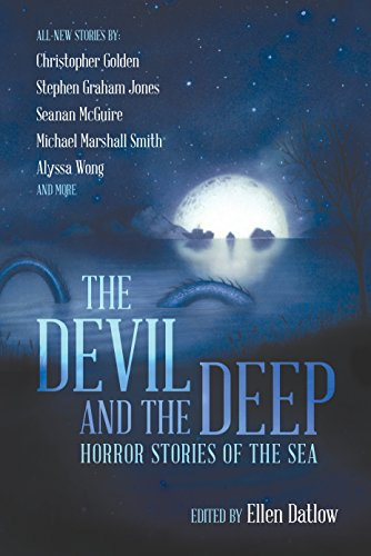 Devil and the DeepHorror Stories of the Sea by Ellen Datlow, ISBN: 9781597809078