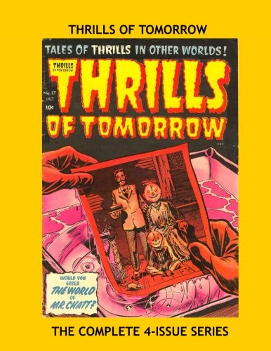 Thrills Of Tomorrow: The Complete 4-Issue Comic Series - Featuring Work by Joe Simon and Jack Kirby - All Stories - No Ads