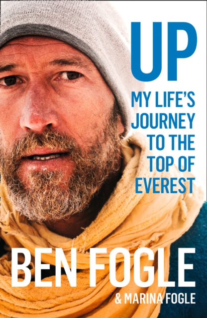 UpMy Life Journey to the Top of Everest by Ben Fogle, ISBN: 9780008319182
