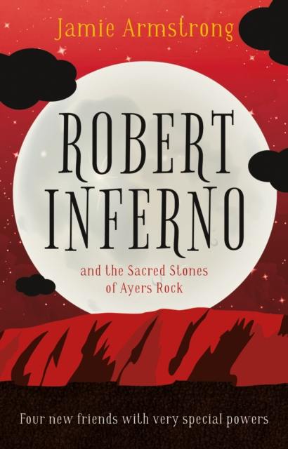 Robert Inferno: And the Sacred Stones of Ayers Rock