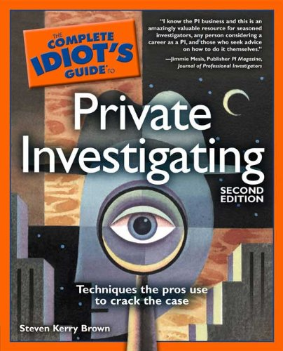 The Complete Idiot's Guide to Private Investigating, 2nd Edition