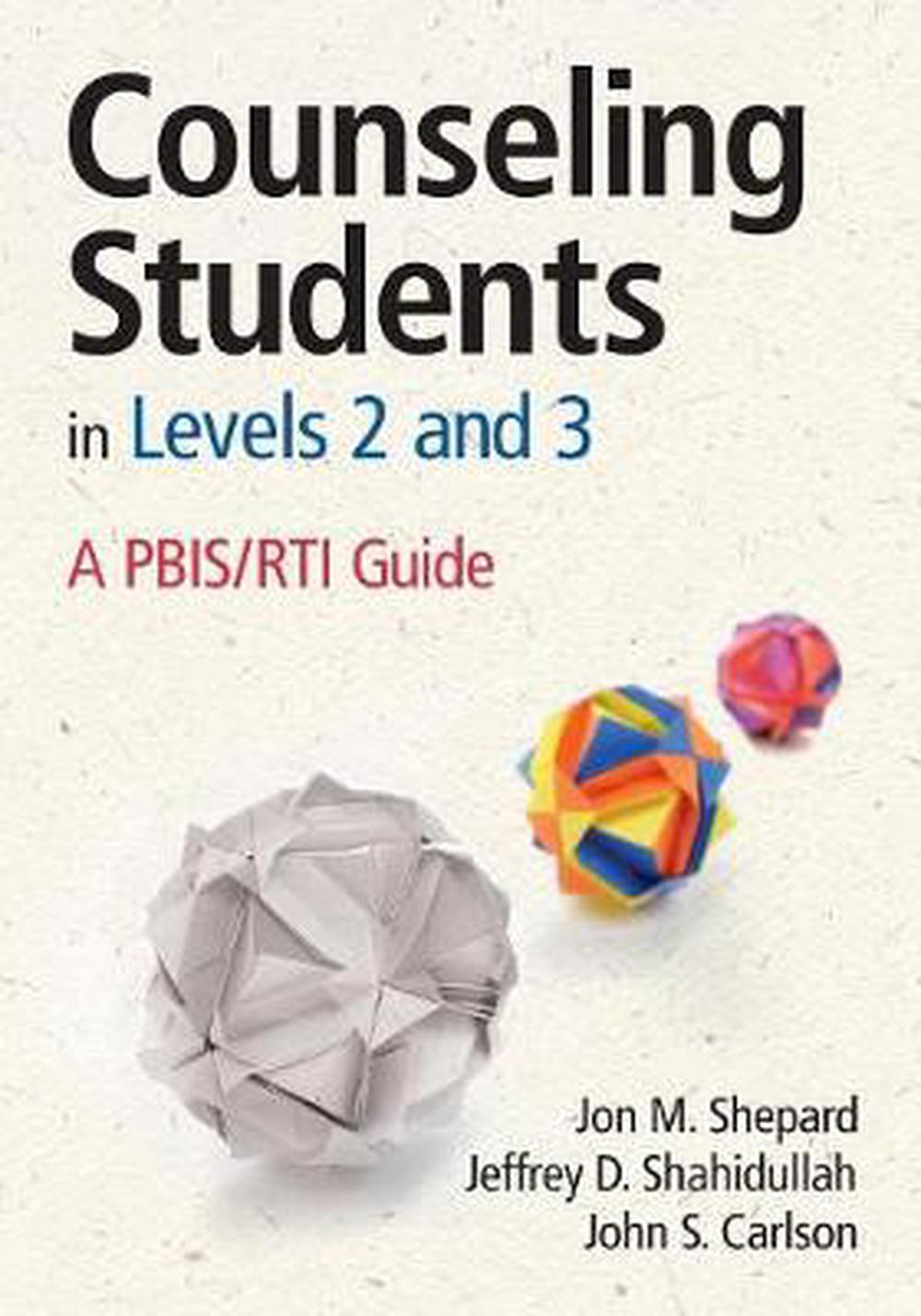 Counseling Students in Levels 2 and 3 by Jon M. Shepard, ISBN: 9781452255644