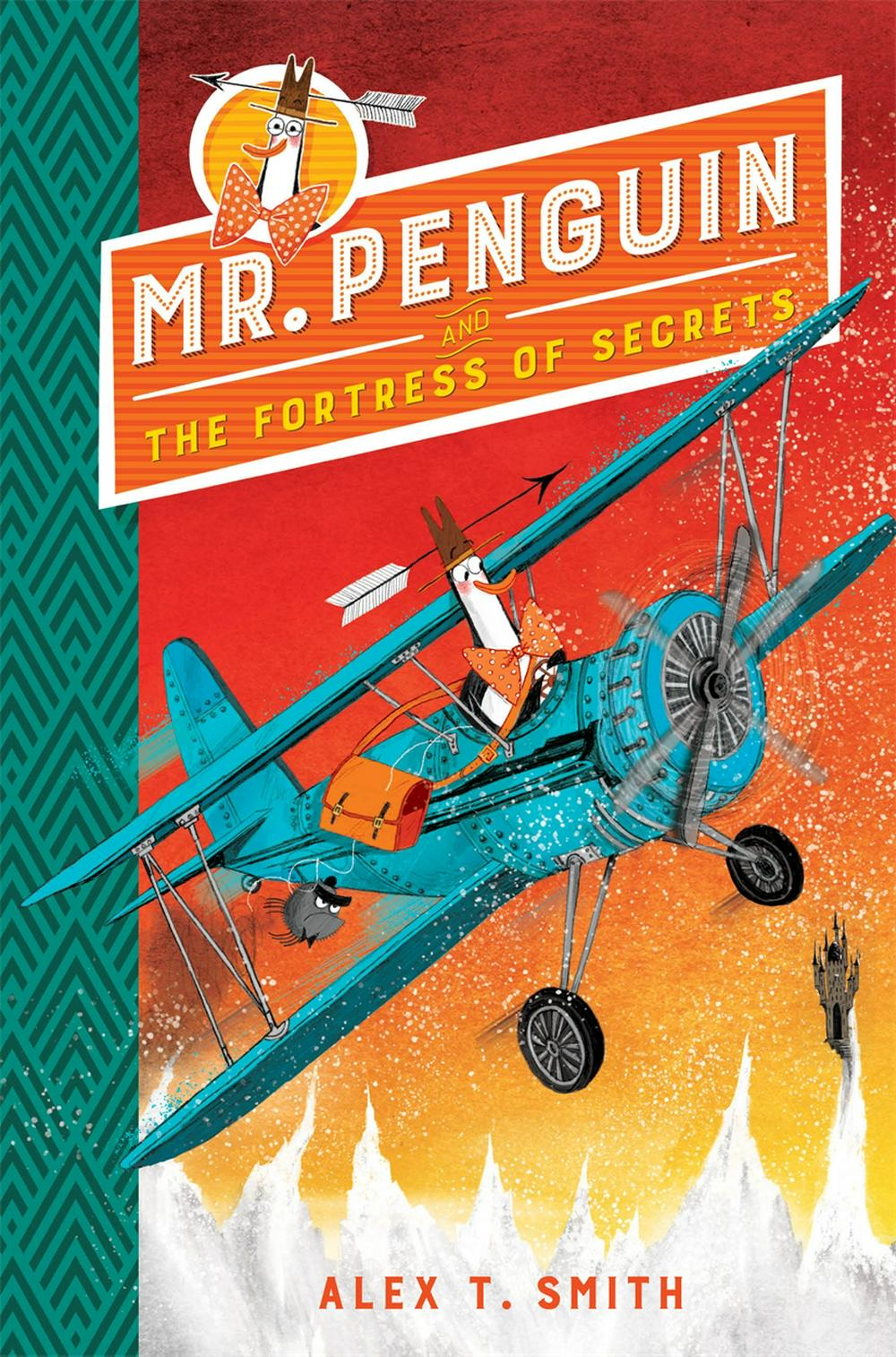 Mr Penguin and the Fortress of Secrets by Alex T Smith, ISBN: 9781444932096