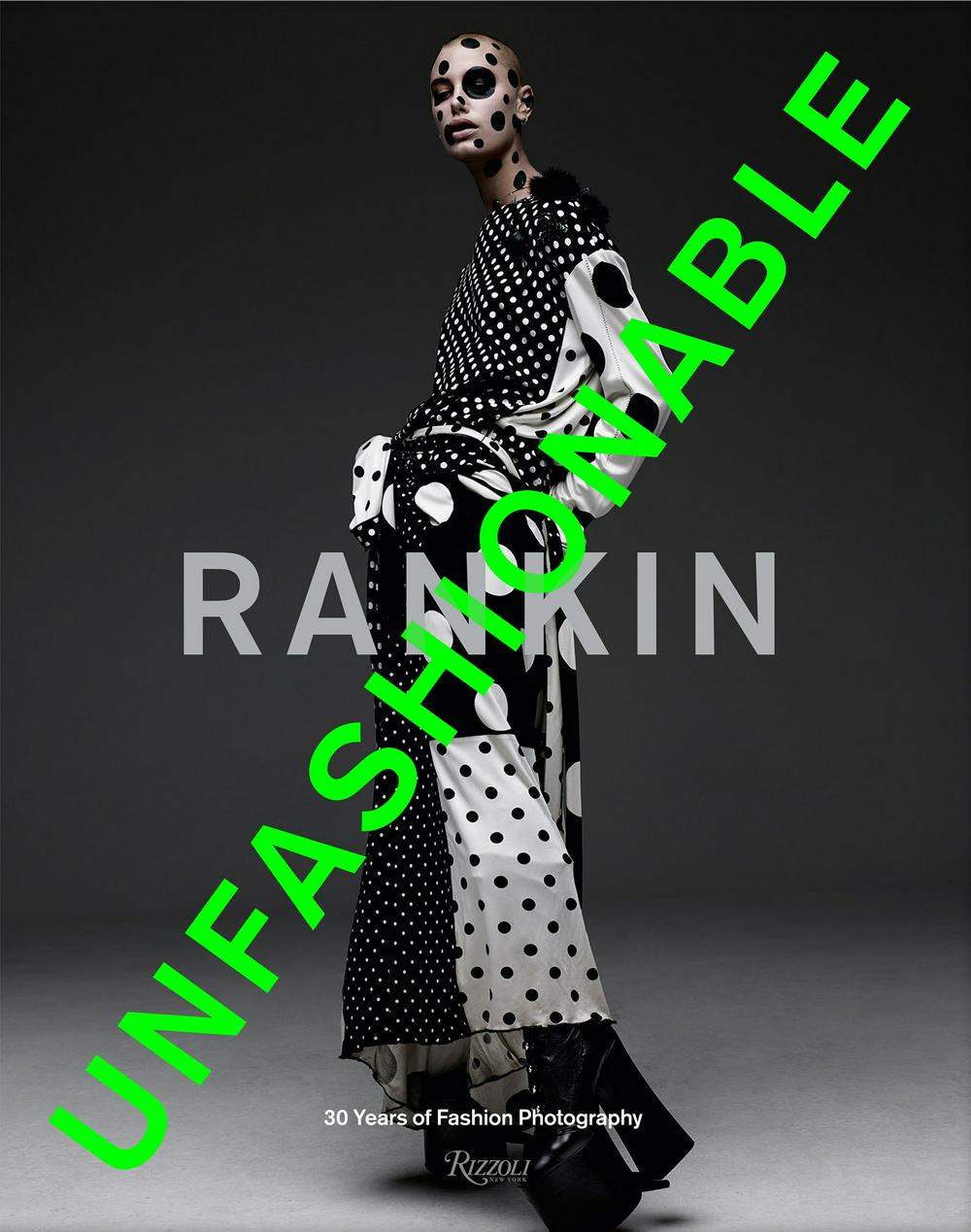 Rankin: Unfashionable: 30 Years of Fashion Photography