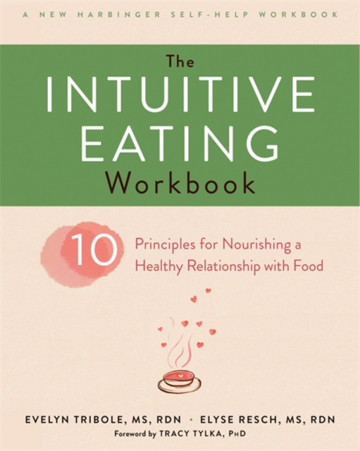 The Intuitive Eating WorkbookTen Principles for Nourishing a Healthy Relatio...