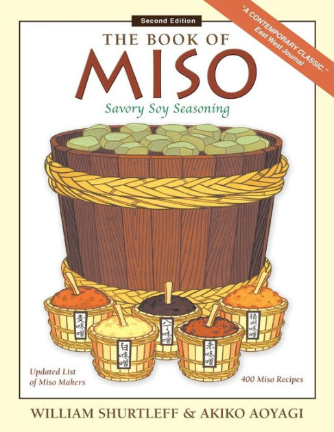 The Book of Miso: Savory Fermented Soy Seasoning