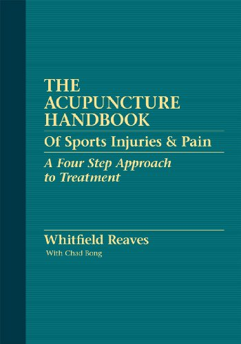 The Acupuncture Handbook of Sports Injuries & Pain by Whitfield Reaves, With Chad Bong, Deborah Kelley (Illustrator), ISBN: 9780615274409