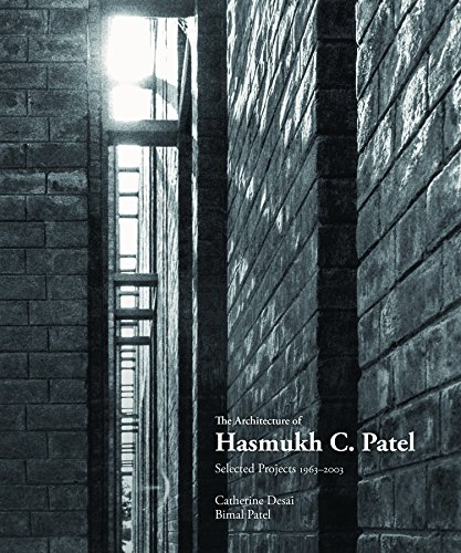 The Architecture of Hasmukh C PatelSelected Projects 1966-2003
