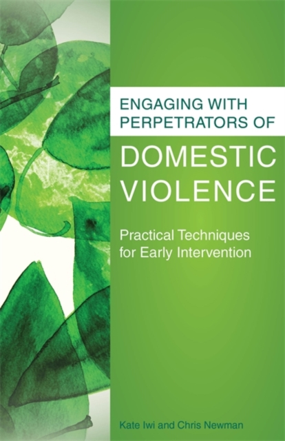 Engaging with Perpetrators of Domestic Violence: Practical Techniques for Early Intervention