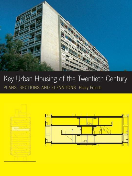 Key Urban Housing of the Twentieth Century: Plans, Sections and Elevations [With CDROM]
