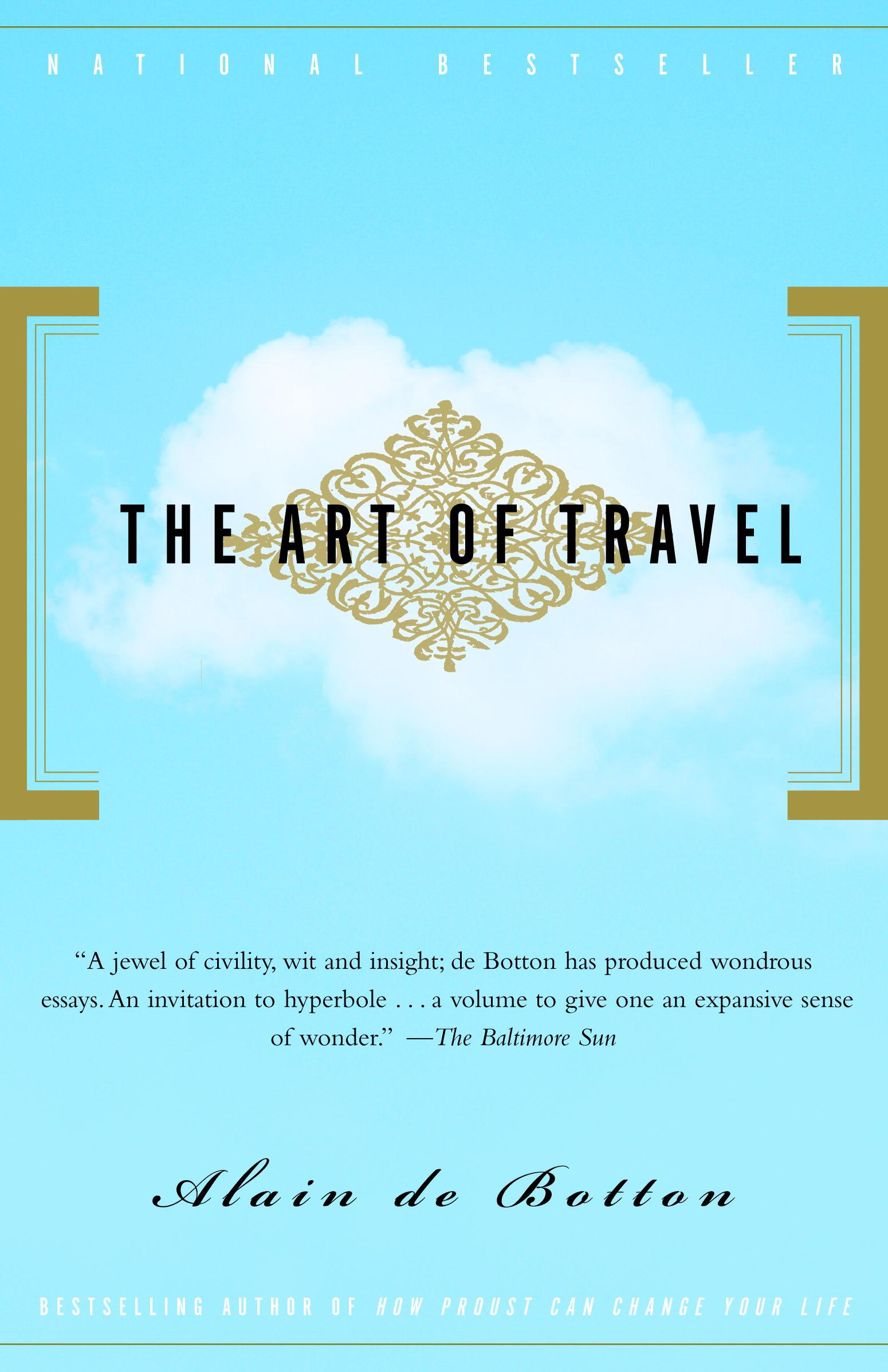 The Art of Travel by Alain De Botton, ISBN: 9780307481665