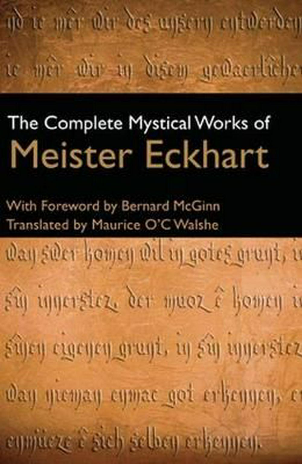 Complete Mystical Works of Meister Eckhart by Maurice O'C. Walshe, ISBN: 9780824525170