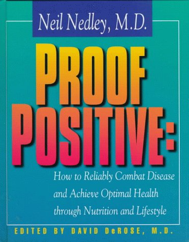 Proof Positive by Neil Nedley, ISBN: 9780966197938