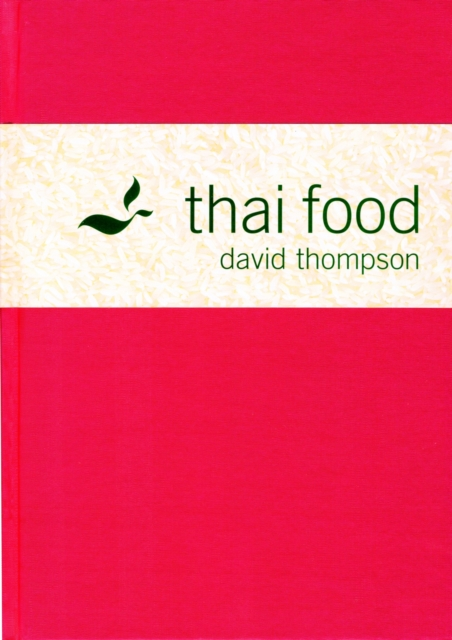 Thai Food by David Thompson, ISBN: 9781862055148