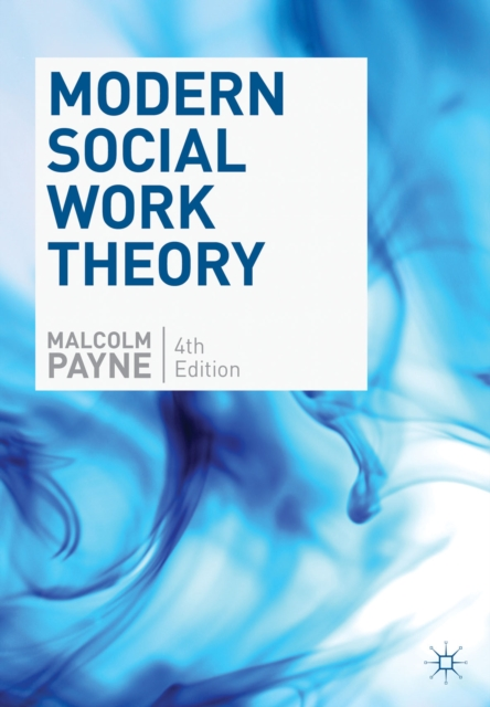 Modern Social Work Theory by Malcolm Payne, ISBN: 9780230249608