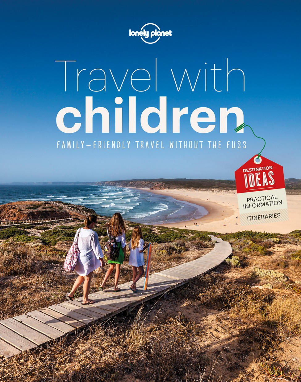 Travel with Children: The Essential Guide for Travelling Families (General Reference)