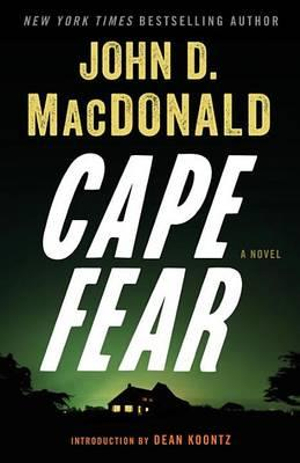 Cape Fear by John D MacDonald, ISBN: 9780812984132