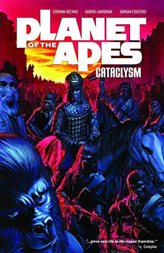 Planet of the Apes: Cataclysm Vol. 1