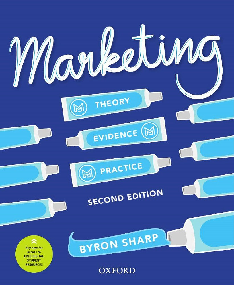 Marketing: Theory, Evidence, Practice by Byron Sharp, ISBN: 9780195590296