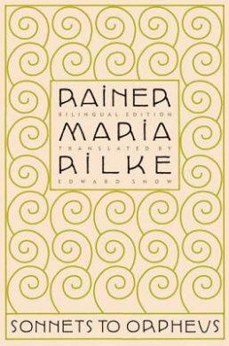 Sonnets to Orpheus by Rainer Maria Rilke, Edward Snow, Edward Snow, ISBN: 9780865477216