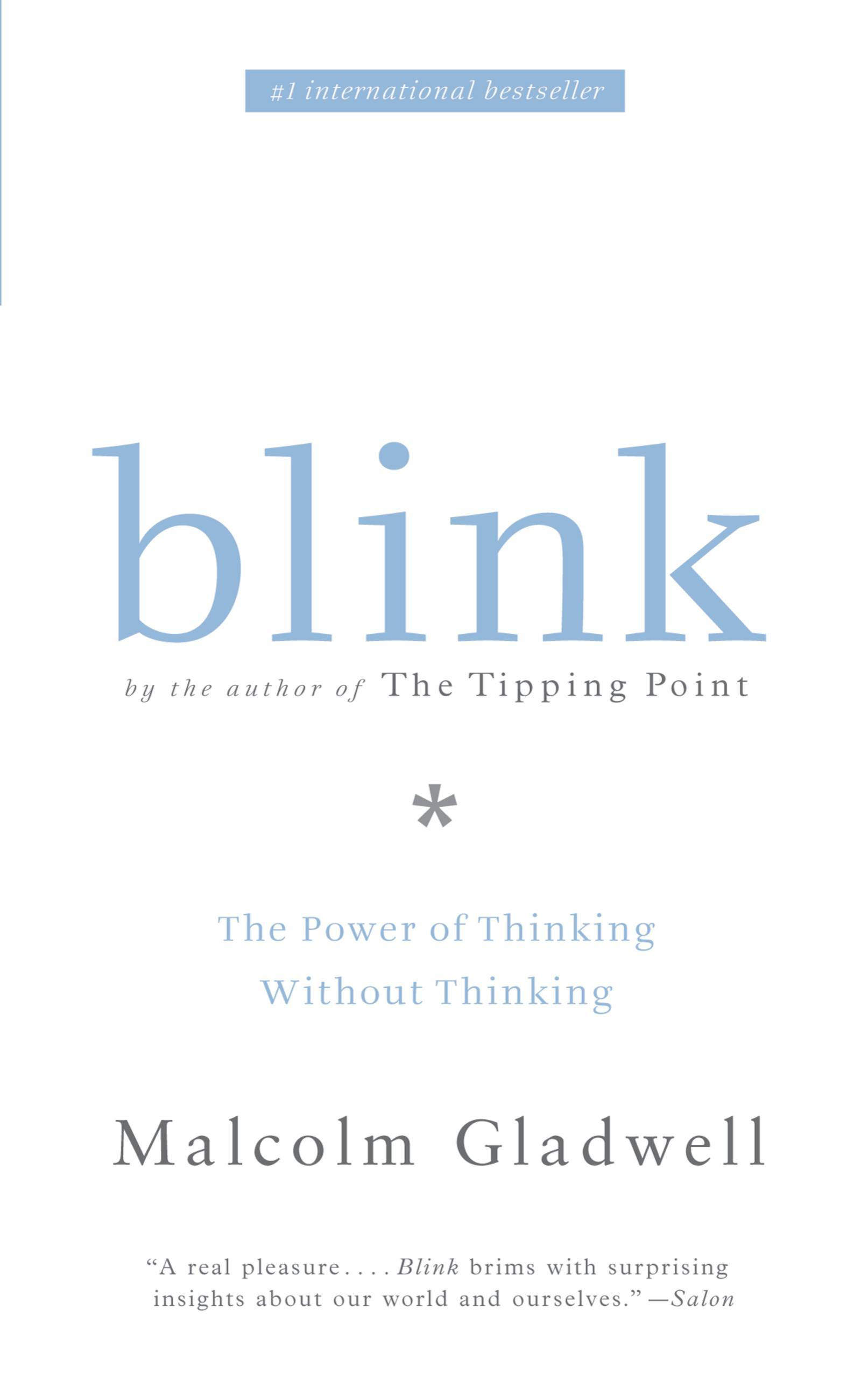 Blink by Malcolm Gladwell, ISBN: 9780316005012
