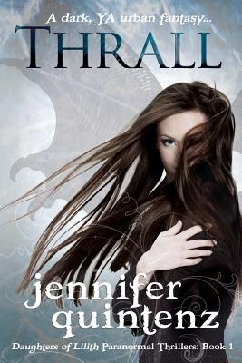 Thrall by Jennifer Quintenz, ISBN: 9780615655765