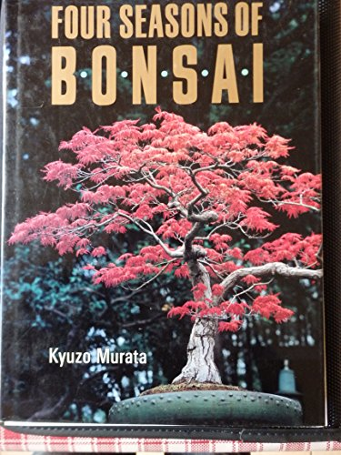 Four Seasons of Bonsai