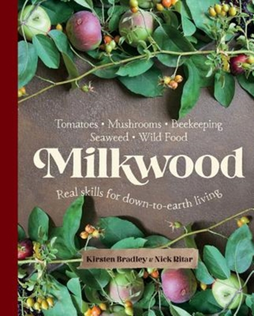 MilkwoodReal skills for down to earth living