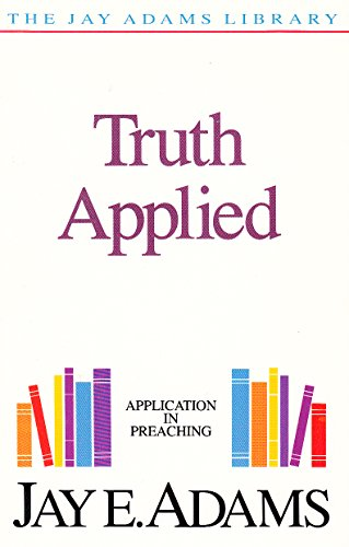 Truth Applied: Application in Preaching