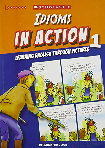 Idioms in Action Through Pictures, 1 by LEARNERS PUBLISHING, ISBN: 9789814237345