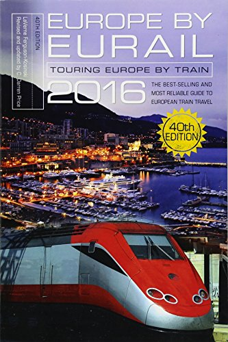 Europe by Eurail 2016: Touring Europe by Train by LaVerne Ferguson-Kosinski, ISBN: 9781493017195
