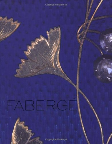 Faberge: Imperial Craftsman and His World