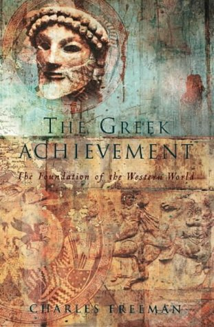 The Greek Achievement: The Foundation of the Western World (Allen Lane History) by Charles Freeman, ISBN: 9780713992243