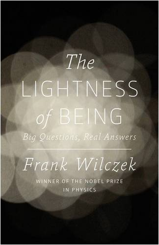 The Lightness of Being by Frank Wilczek, ISBN: 9781846142451