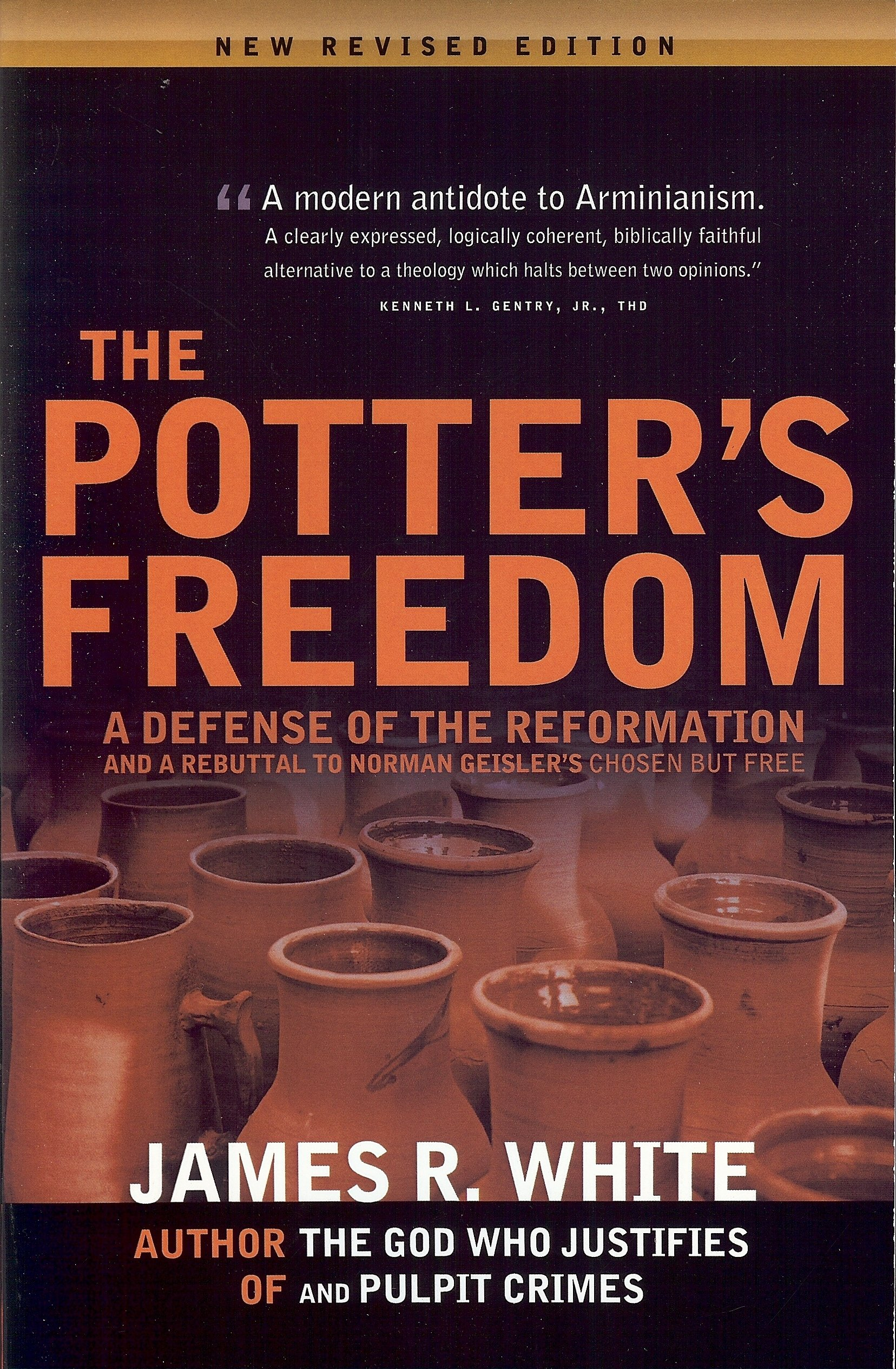 The Potter's Freedom by James R White, ISBN: 9781879737433