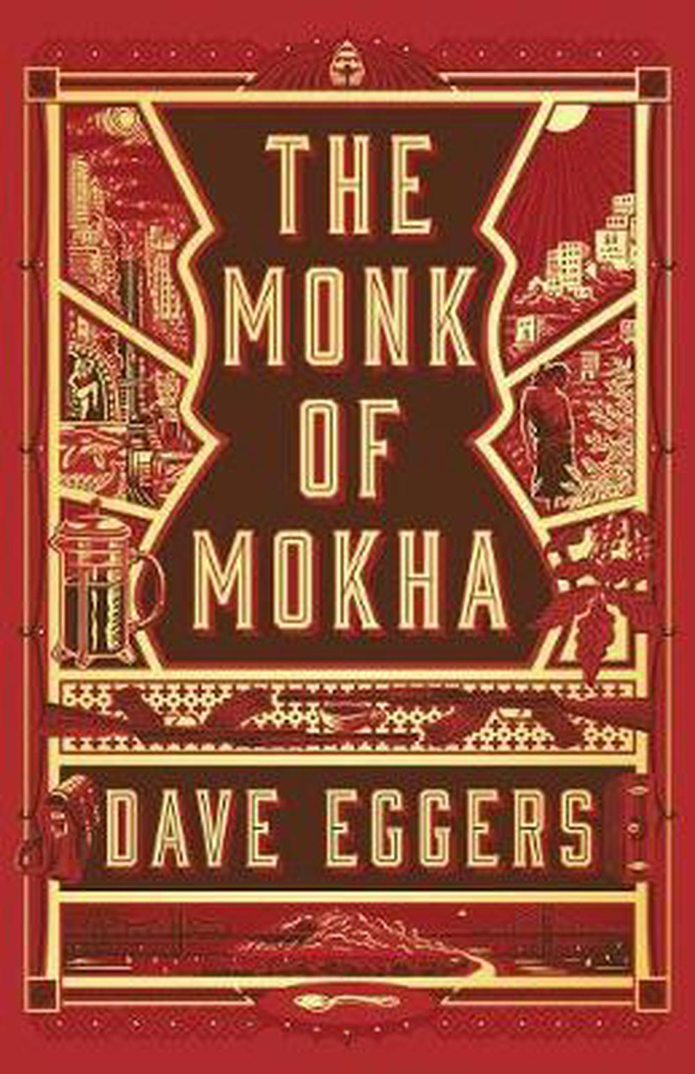 The Monk of Mokha by Dave Eggers, ISBN: 9781101947319