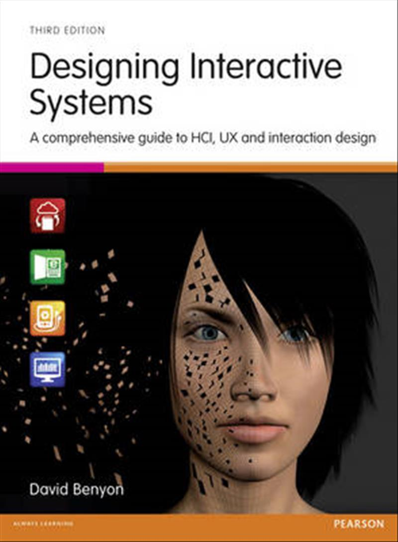 Designing Interactive Systems by David Benyon, ISBN: 9781447920113