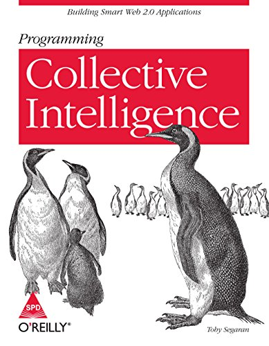 Programming Collective Intelligence: Building Smart Web 2.0 Applications, 376 Pages