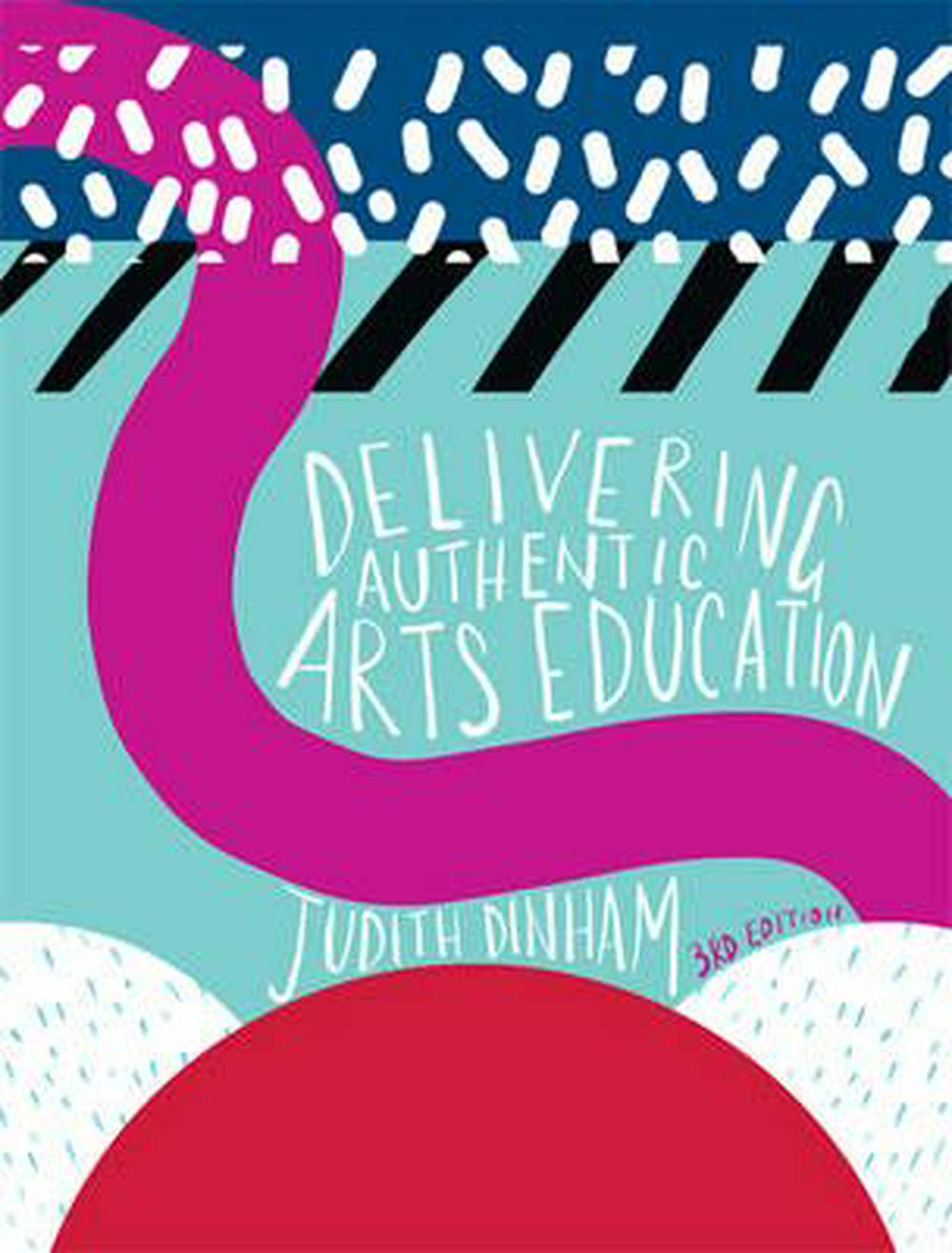 Delivering Authentic Arts Education with Student Resource Access 12 Months by Judith Dinham, ISBN: 9780170368827
