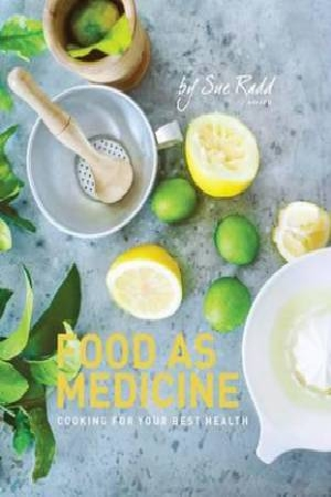 Food as MedicineCooking for Your Best Health