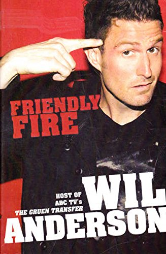 Friendly Fire by Wil Anderson, ISBN: 9781741669268
