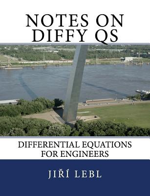 Notes on Diffy Qs: Differential Equations for Engineers by Jiri Lebl, ISBN: 9781541329058