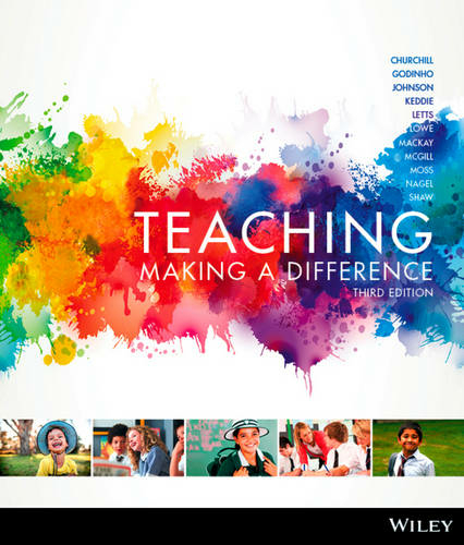 Teaching: Making a Difference (3rd edition) by Rick Churchill, ISBN: 9780730315452