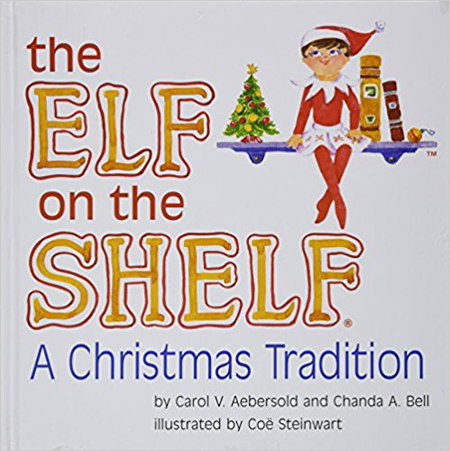 The Elf on the Shelf: A Christmas Tradition Book Only by Chanda A. Bell (2009-08-02) by Chanda A. Bell;Carol V. Aebersold, ISBN: 9780976990734